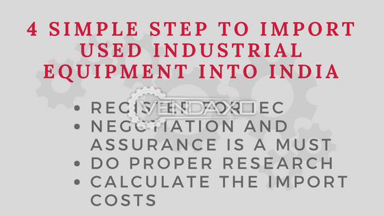 4 simple step to import used industrial equipment into india
